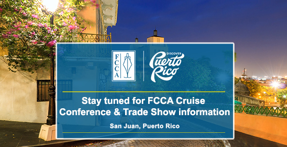 FCCA Cruise Conference Puerto Rico